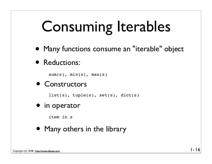 """Consuming Iterables                    • Many functions consume an """"iterable"""" object                    • Reductions:     ..."""