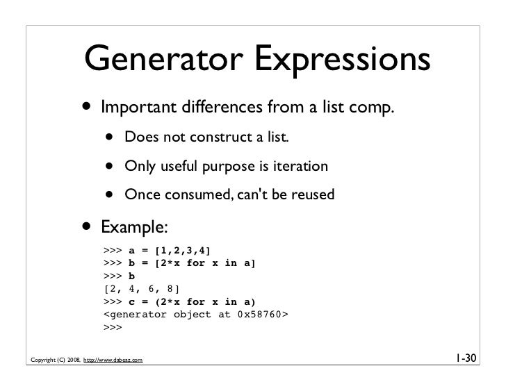 Generator Expressions                   • Important differences from a list comp.                            •      Does n...
