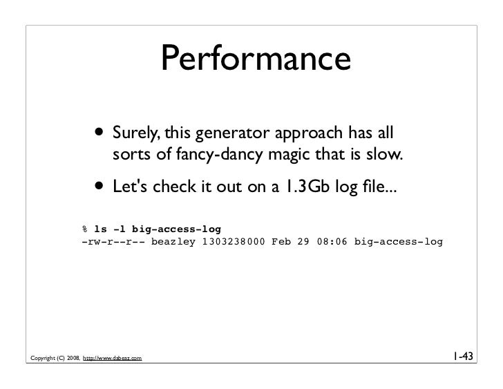 Performance                        • Surely, this generator approach has all                               sorts of fancy-...