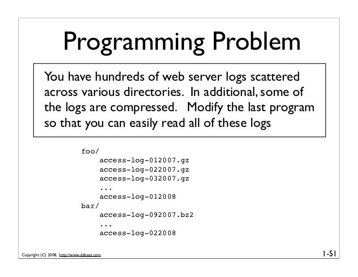 Programming Problem            You have hundreds of web server logs scattered            across various directories. In ad...