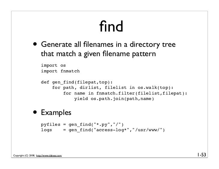 find                 • Generate all filenames in a directory tree                        that match a given filename pattern ...