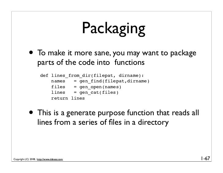 Packaging             • To make it more sane, you may want to package                    parts of the code into functions ...