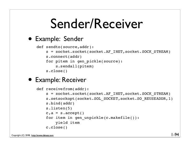 Sender/Receiver                • Example: Sender                         def sendto(source,addr):                         ...