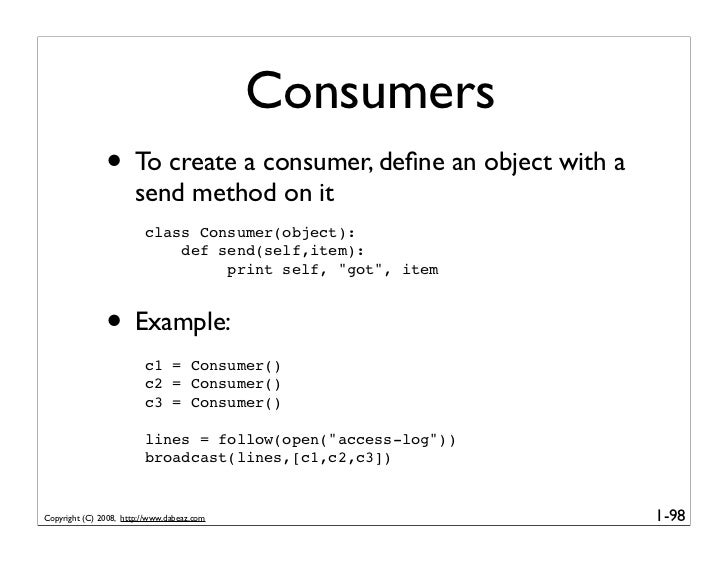 Consumers                • To create a consumer, define an object with a                        send method on it          ...