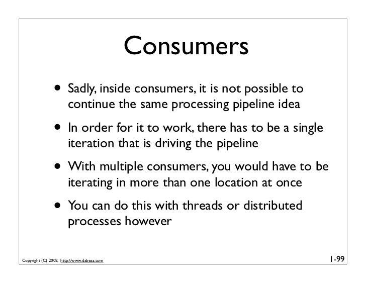 Consumers                • Sadly, inside consumers, it is not possible to                        continue the same process...