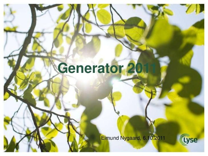 Generator 2011<br />Eimund Nygaard, 6.10.2011<br />