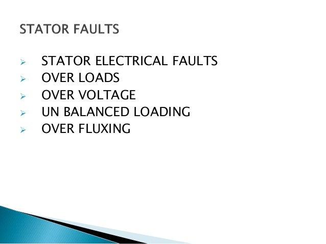 Capacity – 247MVA  Stator Voltage – 15KV/15.75KV)  Stator current – 9060 Amps  Rotor Voltage – 310V  Rotor Current –...