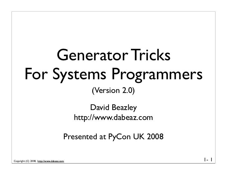 Generator Tricks         For Systems Programmers                                                 (Version 2.0)            ...