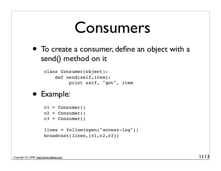 Consumers                • To create a consumer, define an object with a                        send() method on it        ...