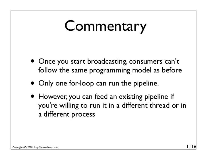 Commentary                 • Once you start broadcasting, consumers can't                        follow the same programmi...