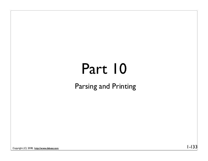 Part 10                                             Parsing and Printing     Copyright (C) 2008, http://www.dabeaz.com    ...