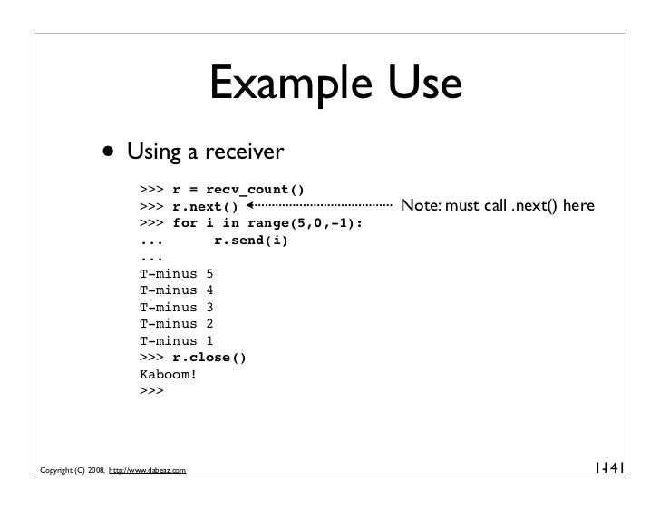 Example Use                  • Using a receiver                            >>> r = recv_count()                           ...