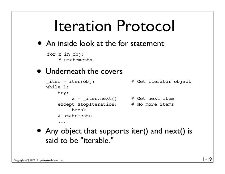 Iteration Protocol                    • An inside look at the for statement                            for x in obj:      ...