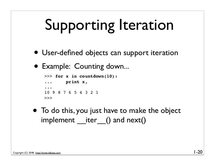 Supporting Iteration                  • User-defined objects can support iteration                  • Example: Counting dow...