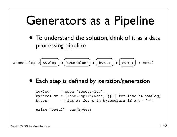 Generators as a Pipeline                    • To understand the solution, think of it as a data                           ...
