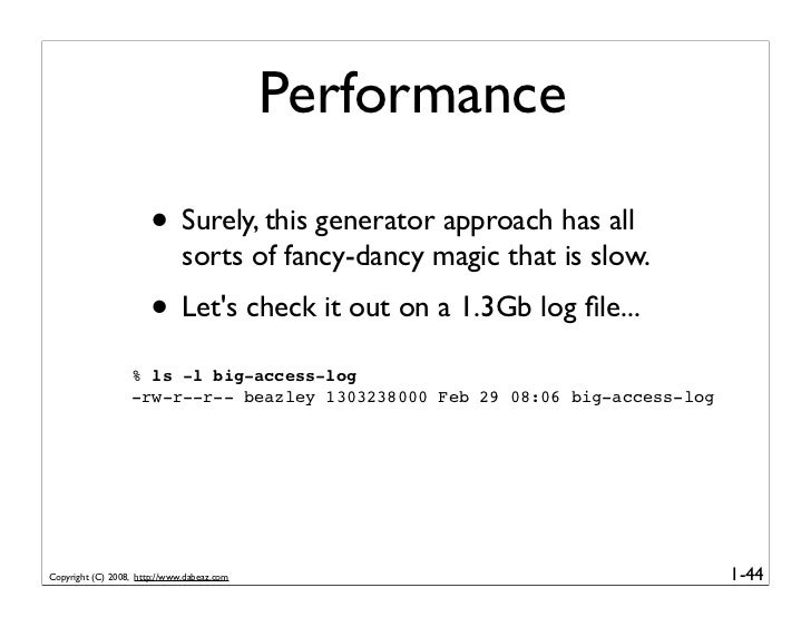 Performance                         • Surely, this generator approach has all                               sorts of fancy...