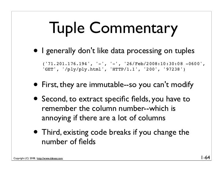 Tuple Commentary                 • I generally don't like data processing on tuples                        ('71.201.176.19...