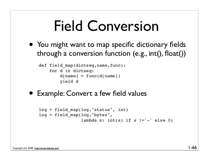 Field Conversion               • You might want to map specific dictionary fields                      through a conversion ...