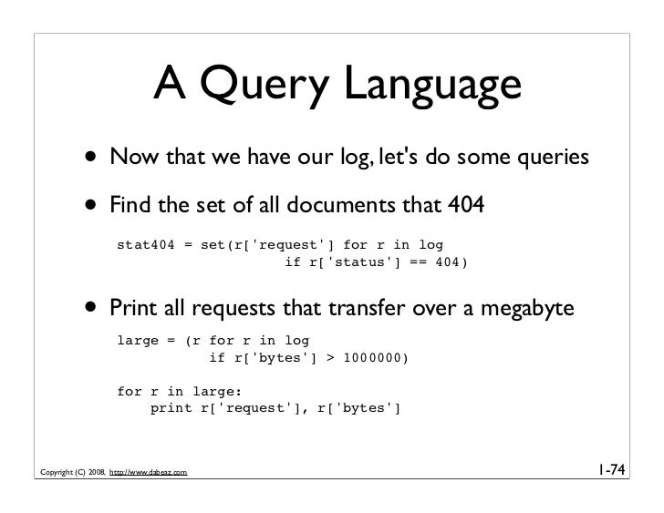 A Query Language             • Now that we have our log, let's do some queries             • Find the set of all documents...