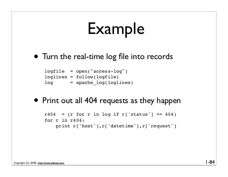 """Example                • Turn the real-time log file into records                         logfile = open(""""access-log"""")     ..."""