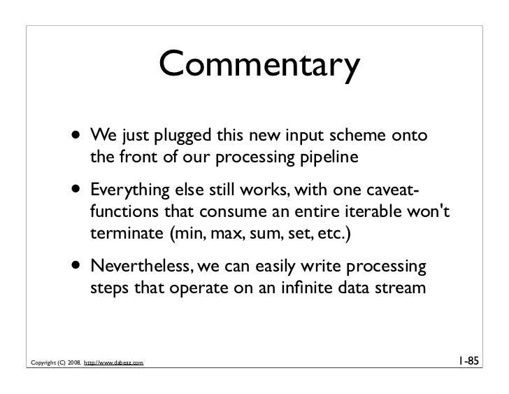 Commentary               • We just plugged this new input scheme onto                      the front of our processing pip...