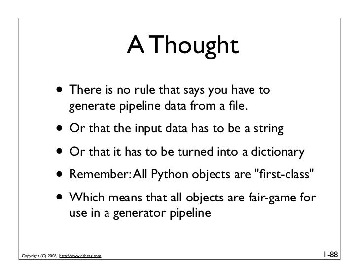 A Thought                  • There is no rule that says you have to                         generate pipeline data from a ...