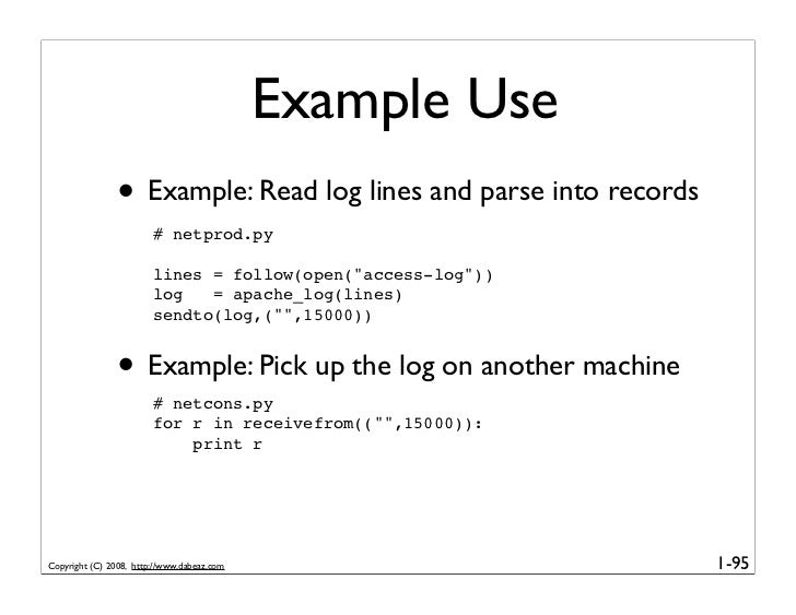 Example Use                • Example: Read log lines and parse into records                         # netprod.py          ...