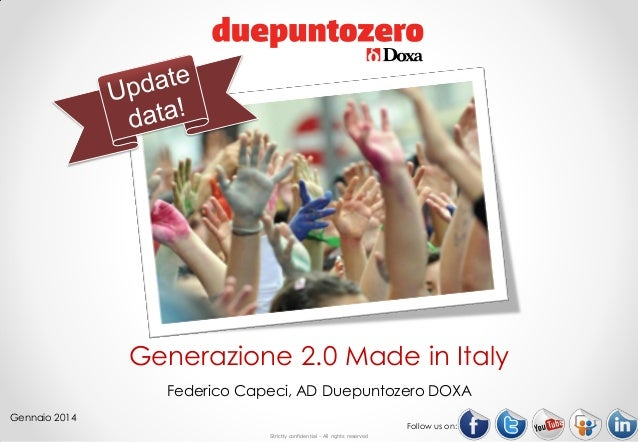 Generazione 2.0 Made in Italy Federico Capeci, AD Duepuntozero DOXA Gennaio 2014  Follow us on: Strictly confidential - Al...