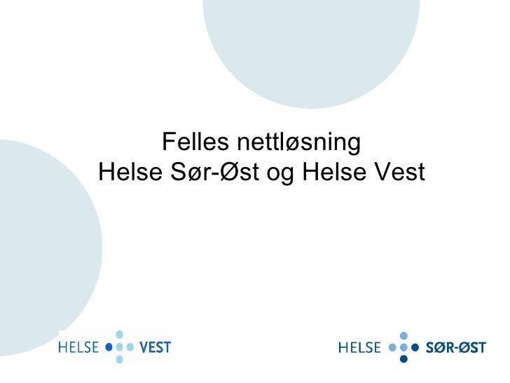 Felles nettløsning Helse Sør-Øst og Helse Vest