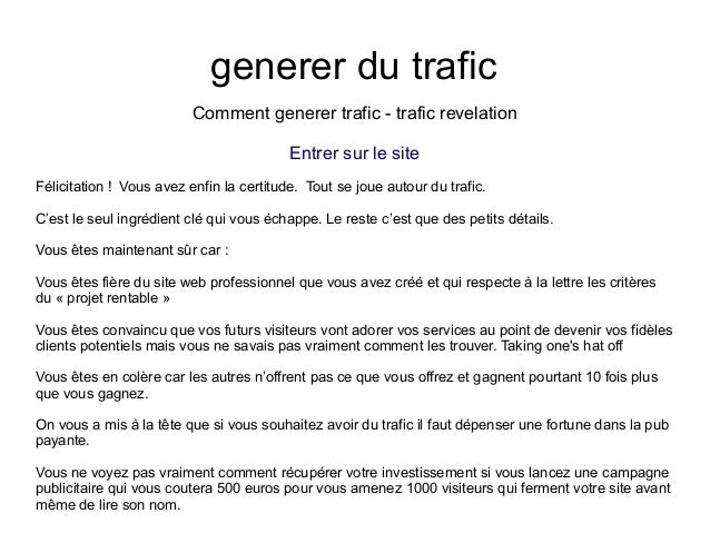 generer du traficComment generer trafic - trafic revelationEntrer sur le siteFélicitation ! Vous avez enfin la certitude. ...