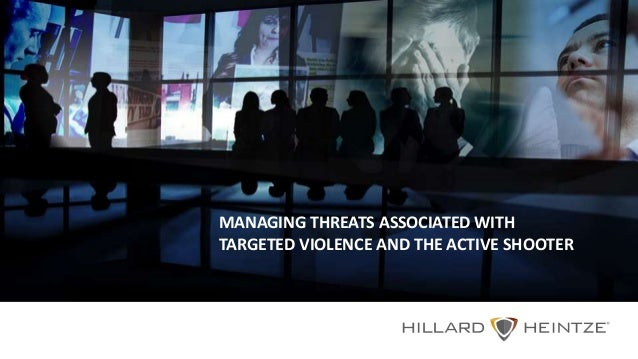 MANAGING THREATS ASSOCIATED WITH TARGETED VIOLENCE AND THE ACTIVE SHOOTER