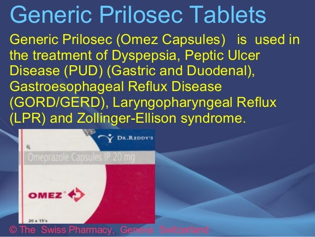 Generic Prilosec Tablets  Generic Prilosec (Omez Capsules) is used in  the treatment of Dyspepsia, Peptic Ulcer  Disease (...