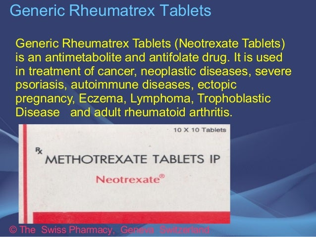 Generic Rheumatrex Tablets  Generic Rheumatrex Tablets (Neotrexate Tablets)  is an antimetabolite and antifolate drug. It ...