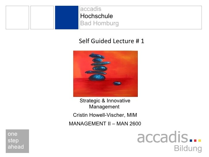 Self Guided Lecture # 1 Strategic & Innovative Management  Cristin Howell-Vischer, MIM MANAGEMENT II – MAN 2600