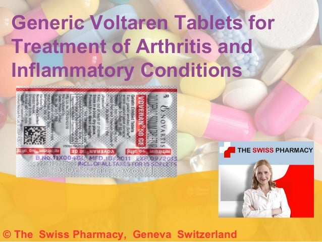 Generic Voltaren Tablets for  Treatment of Arthritis and  Inflammatory Conditions  © The Swiss Pharmacy, Geneva Switzerlan...