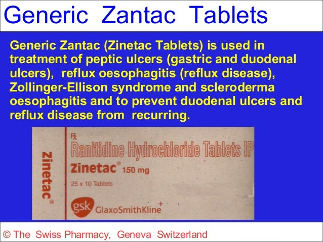 Generic Zantac Tablets  Generic Zantac (Zinetac Tablets) is used in  treatment of peptic ulcers (gastric and duodenal  ulc...