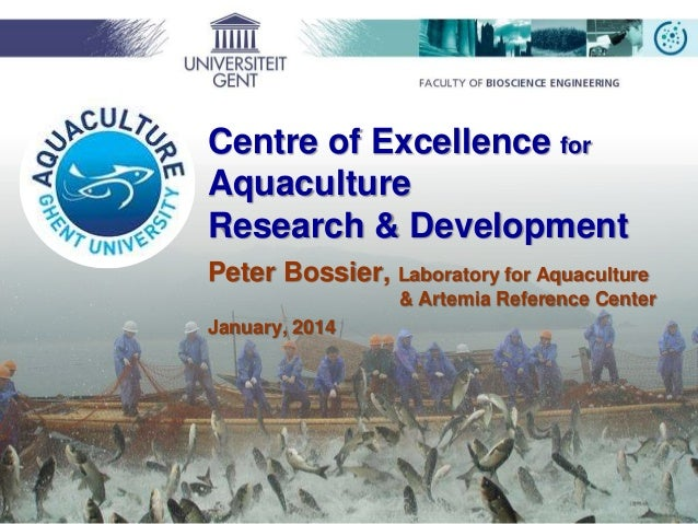 Centre of Excellence for Aquaculture Research & Development Peter Bossier, Laboratory for Aquaculture & Artemia Reference ...