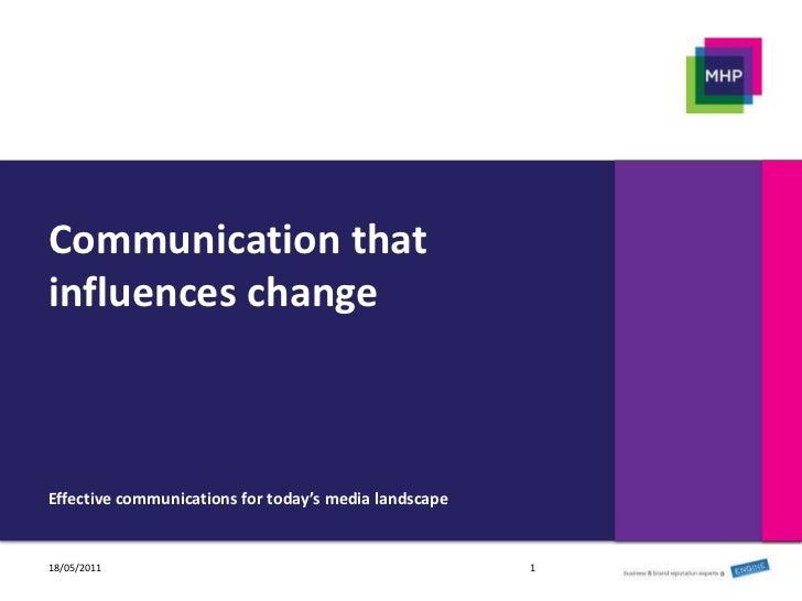 Communication that influences change<br />Effective communications for today's media landscape<br />1<br />18/05/2011<br />