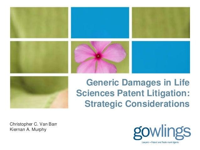 Generic Damages in Life                          Sciences Patent Litigation:                           Strategic Considera...