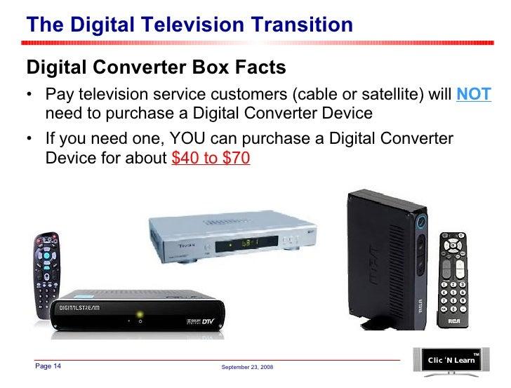 The Digital Television Transition <ul><li>Digital Converter Box Facts </li></ul><ul><li>Pay television service customers (...