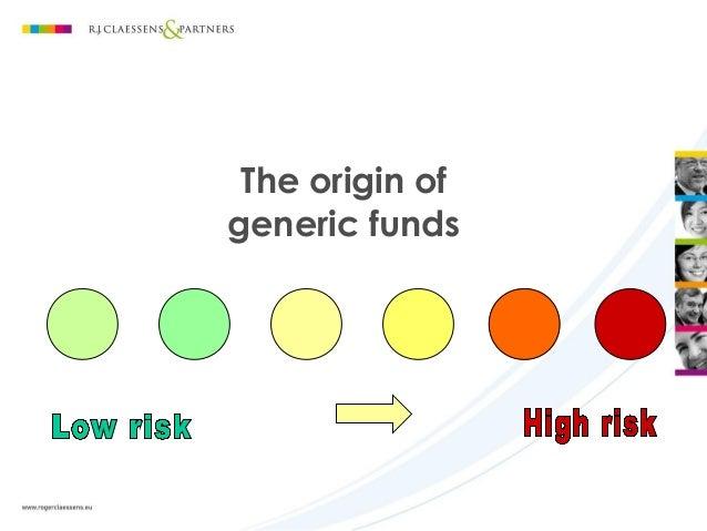 The origin of generic funds