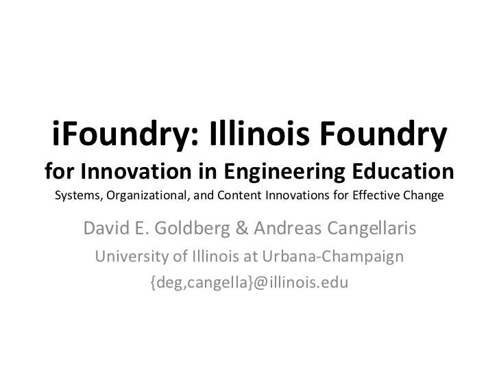 iFoundry: Illinois Foundry for Innovation in Engineering Education Systems, Organizational, and Content Innovations for Ef...