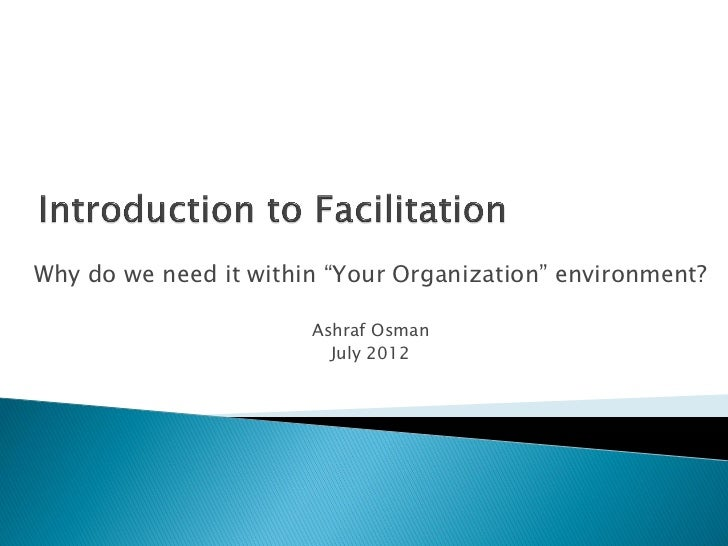 "Why do we need it within ""Your Organization"" environment?                       Ashraf Osman                         July ..."