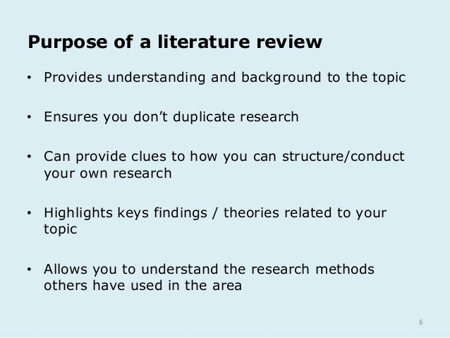 The purpose of the literature review is to