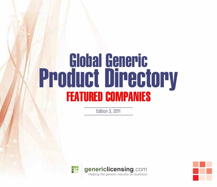 Global GenericProduct Directory   FeatureD ComPanies         Edition 3, 2011
