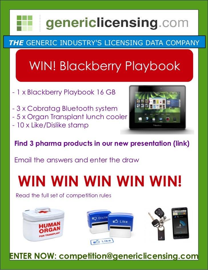 THE GENERIC INDUSTRYS LICENISING DATA COMPANY      WIN! Blackberry Playbook- 1 x Blackberry Playbook 16 GB- 3 x Cobratag B...