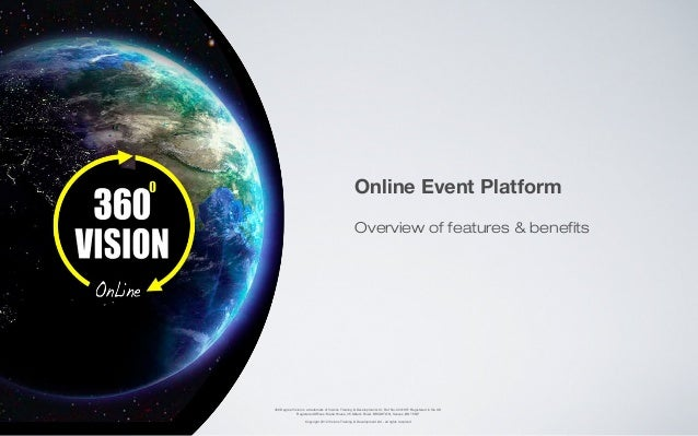 Online Event Platform                                                     Overview of features & benefits360 Degree Vision...
