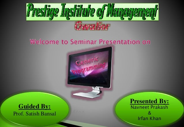 Guided By: Prof. Satish Bansal Presented By: Navneet Prakash & Irfan Khan