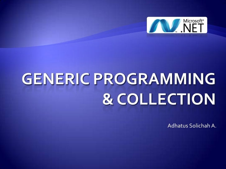 GENERIC programming & COLLECTION<br />Adhatus Solichah A.<br />