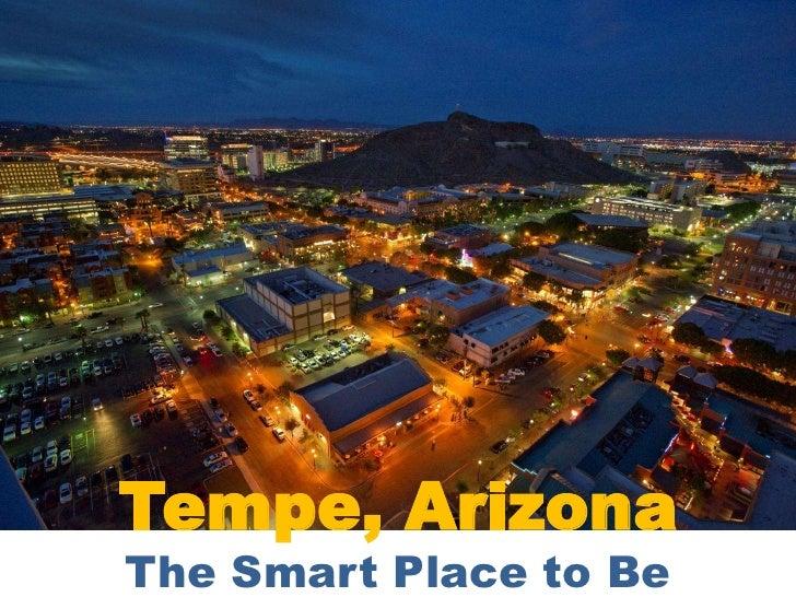 Tempe, ArizonaThe Smart Place to Be